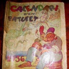 Libri antichi: CALENDARI D'EN PATUFET 1936 . CALENDARIO ALMANAQUE. Lote 164917194