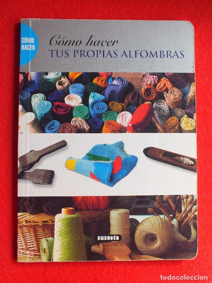 Libros antiguos: MANUAL ALFOMBRAS REALIZA TU PROPIA ALFOMBRA TEJIDA DE NUDOS... - Foto 2 - 164959010