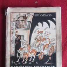 Libros antiguos: BARCELONA-HOLLYWOOD. RADIO-CINEMA-SONOR. VALENTI CASTANYS. 1935. Lote 164962874
