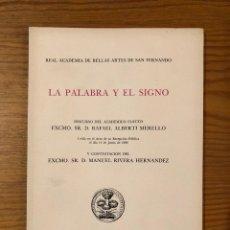 Libros antiguos: RABASF- DISCURSOS DE INGRESO-RAFAEL ALBERTI MERELLO LA PALABRA Y EL SIGNO-(11€). Lote 164967698