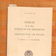 Libros antiguos: ÍNDICES DE LA OBRA NOTICIAS DE LOS ARQUITECTOS Y ARQUITECTURA DE ESPAÑA-RABASF-LCV(26€). Lote 164971334