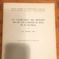 Libros antiguos: LA CACHICANIA DEL MONASTERIO DE SAN LORENZO EL REAL DE EL ESCORIAL-LCV(13€). Lote 164972306