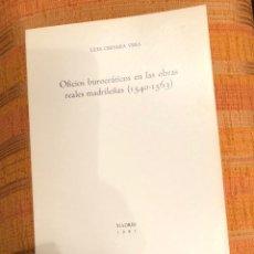 Libros antiguos: OFICIOS BUROCRÁTICOS EN LAS OBRAS REALES MADRILEÑAS-LCV(13€)(13€). Lote 164973766