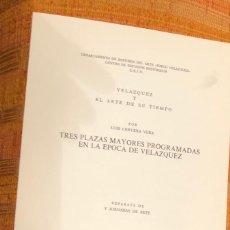 Libros antiguos: TRES PLAZAS MAYORES PROGRAMADAS EN LA ÉPOCA DE VELAZQUEZ-LCV(13€). Lote 164974546
