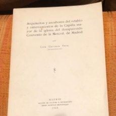 Libros antiguos: ARQUITECTSYESCULTORS DEL RETABLOYENTERRAMIENTOS CAPILLA MAYOR IGLESIACONVENTO MERCEDMADRID LCV(13€). Lote 164975098