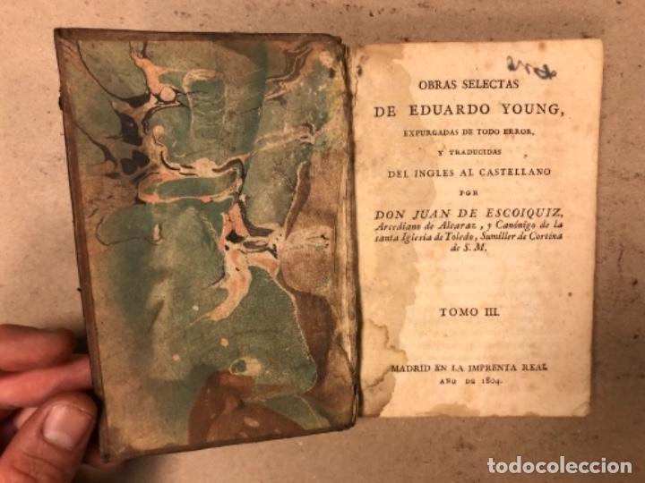 Libros antiguos: OBRAS SELECTAS DE EDUARDO YOUNG (TOMO III). AÑO 1804 MADRID EN LA IMPRENTA REAL. - Foto 3 - 164978326