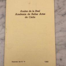 Libros antiguos: ANALES DE LA REAL ACADEMIA DE BELLAS ARTES DE CÁDIZ-RABAC -LCV(13€). Lote 164984690