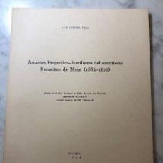 Libros antiguos: APUNTES BIOGRÁFICO- FAMILIARES DEL ARQUITECTO FRANCISCO DE MORA (1552-1610) -LCV(13€). Lote 164984706