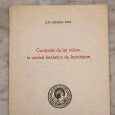 Libros antiguos: CUCOPOLISDELAS NUBES.LA CIUDAD FANTÁSTICA DE ARISTÓFANES-RABASIH-LCV(13€). Lote 164984826