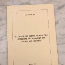 Libros antiguos: EL DUQUE DE LERMA FUNDA DOS CÁTEDRAS DE TEOLOGÍA EN ALCALÁ DE HENARES- ABHBA -LCV(13€) . Lote 164985006