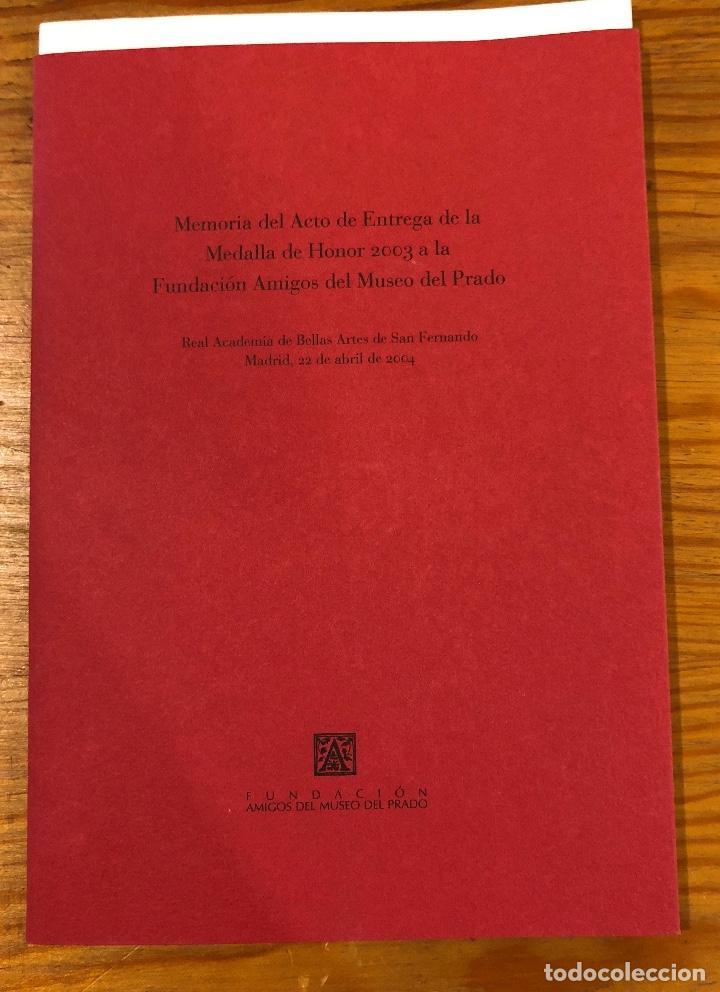 MEMORIA DEL ACTO DE ENTREGA DE LA MEDALLA DE HONOR2003A LA FUNDACIÓN AMIGOS DEL MUSEO DEL PRADO(11€) (Libros Antiguos, Raros y Curiosos - Bellas artes, ocio y coleccionismo - Otros)
