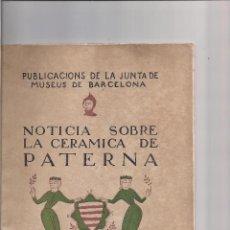 Libros antiguos: J. FOLCH I TORRES. CERÁMICA DE PATERNA. Lote 165002890