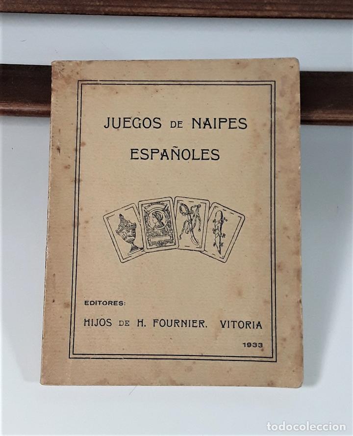 JUEGOS DE NAIPES ESPAÑOLES. EDITORES HIJOS DE H. FOURNIER. VITORIA. 1933. (Libros Antiguos, Raros y Curiosos - Pensamiento - Otros)