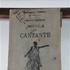 Libros antiguos: MANUALE DEL CANTANTE. LEOPOLDO MASTRIGLI. EDIT. LIBRAJO DELLA REAL CASA. 1890.. Lote 165059418