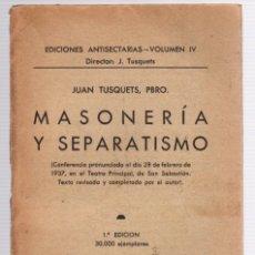 Libri antichi: MASONERIA Y SEPARATISMO. JUAN TUSQUETS. AÑO 1937. Lote 225280240