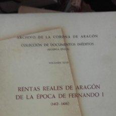 Libros antiguos: RENTAS REALES DE ARAGÓN DE LA ÉPOCA DE FERNANDO I - ARCHIVO DE LA CORONA DE ARAGÓN (1412-1416) 1977. Lote 165087822