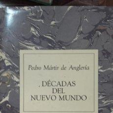 Libros antiguos: DÉCADAS DEL NUEVO MUNDO - PEDRO MÁRTIR DE ANGLERÍA (CRÓNICAS MEMORIAS). Lote 165092262