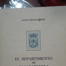 Libros antiguos: EL REPARTIMIENTO DE CASARABONELA - RAFAEL BEJARANO PÉREZ - EXCMA. DIPUTACIÓN PROVINCIAL DE MÁLAGA. Lote 165097162