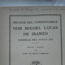 Libros antiguos: HECHOS DEL CONDESTABLE DON MIGUEL LUCAS DE IRANZO (CRÓNICA DEL SIGLO XV) J. DE MATA CARRIAZO 1940. Lote 165114622