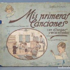 Libros antiguos: MIS PRIMERAS CANCIONES. EN EL HOGAR Y EN LA ESCUELA. SANTOS MORENO. Lote 165193618