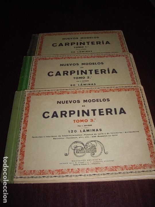 CARPINTERIA - NUEVOS MODELOS - TRES TOMOS (Libros Antiguos, Raros y Curiosos - Ciencias, Manuales y Oficios - Otros)