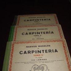 Libros antiguos: CARPINTERIA - NUEVOS MODELOS - TRES TOMOS. Lote 165194366