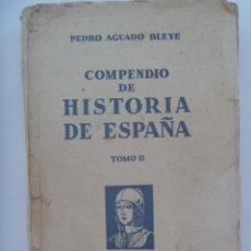 Libros antiguos: COMPENDIO DE HISTORIA DE ESPAÑA . TOMO II . DE ESPASA - CALPE S.A. , 1933. Lote 165211594