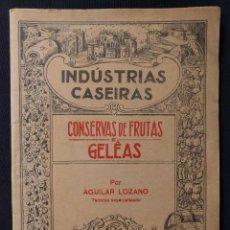 Libros antiguos: CONSERVAS DE FRUTAS E GELÊAS POR AGUILAR LOZANO. CONFITERÍA. GASTRONOMÍA. H. 1930.. Lote 165222362