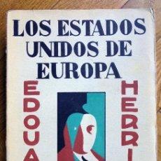 Libros antiguos: LOS ESTADOS UNIDOS DE EUROPA. HERRIOT, EDOUARD.1930. Lote 165222374