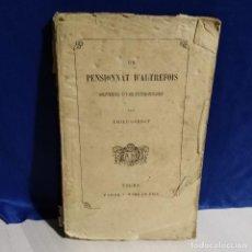 Libros antiguos: UN PENSIONNAT D'AUTREFOIS 1899 DE EMILE GOSSOT - LIBRO MUY RARO - EN FRANCÉS. Lote 165258226