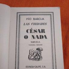 Libros antiguos: CESAR O NADA - PIO BAROJA. ESPADA 3 ED. 1934. Lote 113776512