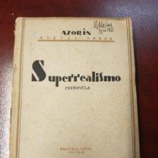 Libros antiguos: SUPERREALISMO - AZORIN - 1929. Lote 165370346