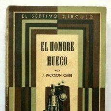 Livres anciens: EL SÉPTIMO CIRCULO - DICKSON CARR, JOHN. EL HOMBRE HUECO - BORGES BIOY BONOMI. Lote 165385738