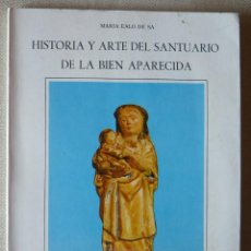 Libros antiguos: MARÍA EALO DE SA. HISTORIA Y ARTE DEL SANTUARIO DE LA BIEN APARECIDA. CANTABRIA.. Lote 165430670