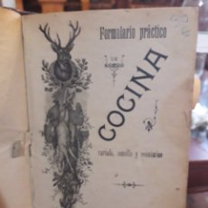 Libros antiguos: FORMULARIO PRÁCTICO DE COCINA AÑO 1901. Lote 165454198