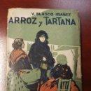 Libros antiguos: ARROZ Y TARTANA - VICENTE BLASCO IBAÑEZ. Lote 165462245