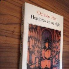 Libros antiguos: HOMBRES EN SU SIGLO. OCTAVIO PAZ. SEIX BARRAL. RÚSTICA. BUEN ESTADO. 1ª EDICIÓN. Lote 165470950
