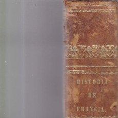 Libros antiguos: HISTORIA DE FRANCIA - EN UN VOLUMEN / 3 TOMOS - ILUSTRADOS - MADRID 1951. Lote 165521342