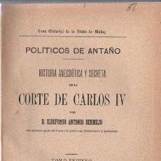 Libros antiguos: BERMEJO : HISTORIA ANECDÓTICA Y SECRETA DE CARLOS IV (C. 1900) DOS TOMOS EN UN VOLUMEN. Lote 165526050