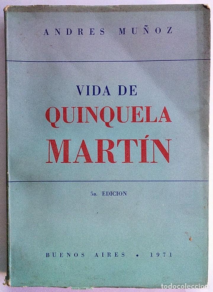 LIBRO VIDA DE QUINQUELA MARTÍN, DE ANDRÉS MUÑOZ, DEDICADO Y CON FIRMA DEL PINTOR (Libros Antiguos, Raros y Curiosos - Bellas artes, ocio y coleccionismo - Otros)