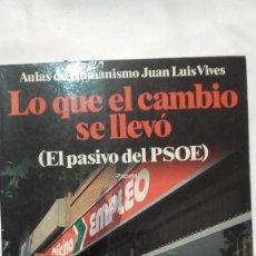 Libros antiguos: LO QUE EL CAMBIO SE LLEVÓ - JUAN LUIS VIVES. Lote 165560454