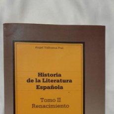 Libros antiguos: HISTORIA DE LA LITERATURA ESPAÑOLA TOMO II RENACIMIENTO - ÁNGEL VALBUENA PRAT. Lote 165560610