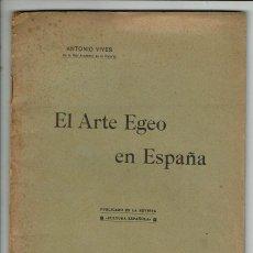 Libros antiguos: EL ARTE EGEO EN ESPAÑA, POR ANTONIO VIVES. AÑO 1908. (MENORCA.1.4). Lote 165629070