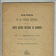 Libros antiguos: HISTORIA DE LOS ANTIGUOS BENEFICIOS DE LA SANTA IGLESIA CATEDR....,SEBASTIÁN VIVES.1903(MENORCA.1.4). Lote 165629458