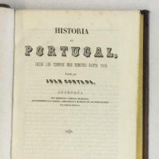 Libros antiguos: HISTORIA DE PORTUGAL, DESDE LOS TIEMPOS MAS REMOTOS HASTA 1839. - CORTADA, JUAN.. Lote 165649702