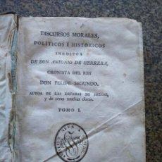 Libros antiguos: DISCURSOS MORALES, POLITICOS E HISTORICOS INEDITOS DE DON ANTONIO DE HERRERA - TOMO 1 -- 1804 --. Lote 165652110