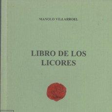Libros antiguos: LIBRO DE LOS LICORES (VILLARROEL, MANOLO). Lote 165377758