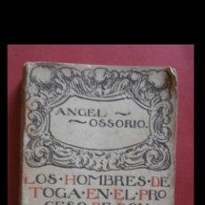 Libros antiguos: LOS HOMBRES DE TOGA EN EL PROCESO DE DON RODRIGO CALDERON. ANGEL OSSORIO. Lote 165735650