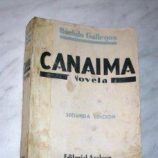 Libros antiguos: CANAIMA. RÓMULO GALLEGOS. EDITORIAL ARALUCE, 1935. SEGUNDA EDICIÓN. IMPRENTA GARROFÉ. +++. Lote 165737778