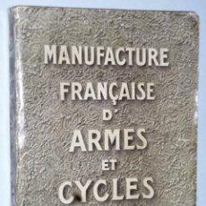 Libros antiguos: MANUFACTURE FRANÇAISE D'ARMES ET CYCLES DE SAINT-ETIENNE. Lote 165830230